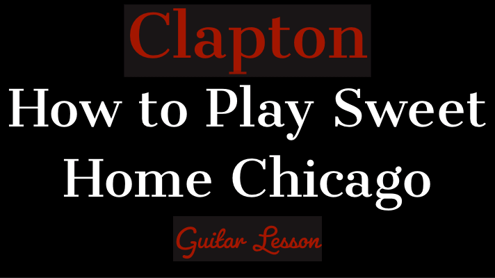 We have an official sweet home chicago tab made by ug professional guitarists.check out the tab ». How To Play Sweet Home Chicago Clapton Guitar Lesson Yourguitarguide Com