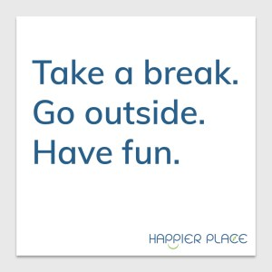 Take a break sticker - Happier Place