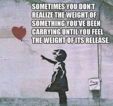 once we let go of this weight, we can begin to live fully