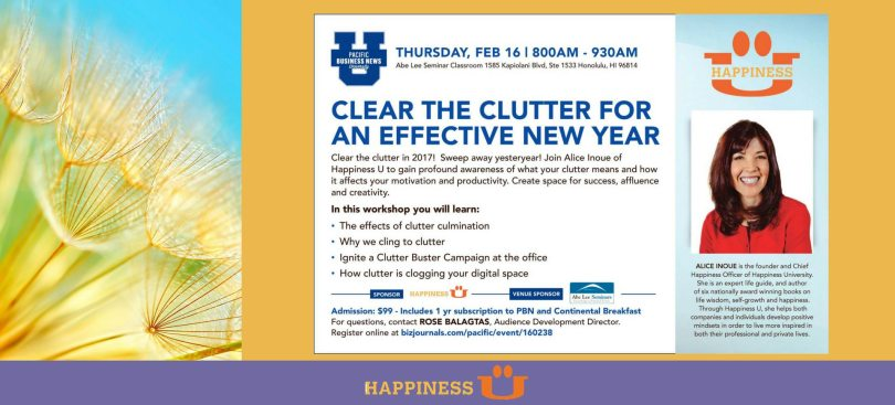 "Happiness U Alice Inoue PBN talk ""Clear the Clutter for an Effective New Year"" Workshop on February 16th, 2017 8AM - 9:30AM"