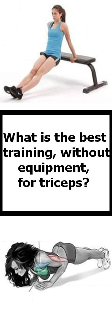 What is the best training, without equipment, for triceps?