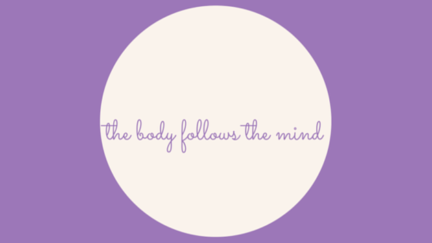 the-body-follows-the-mind