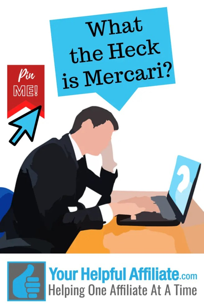 What the heck is Mercari? - Your Helpful Affiliate