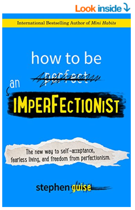 How to Be an Imperfectionist by Stphen Guise