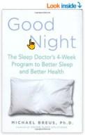 Good Night: The Sleep Doctor's 4-Week Program to Better Sleep and Better Health Hardcover – September 21, 2006 by Dr. Michael Breus