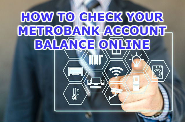 How To Check Your Metrobank Account Balance Online