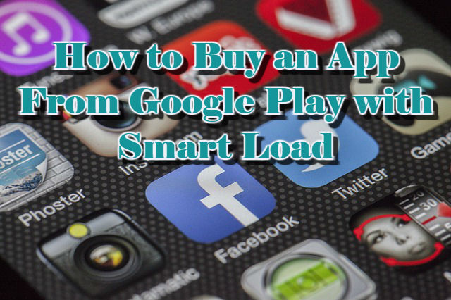 How to Buy an App from Google Play with Smart Load
