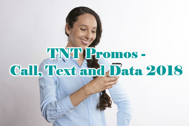 TNT Promos – Call, Text and Data 2018