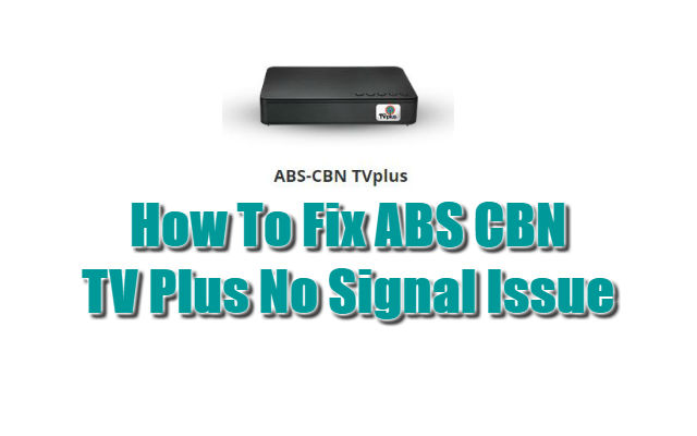 How To Fix ABS CBN TV Plus No Signal Issue