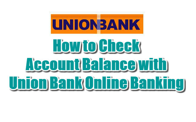 How to Check Account Balance with Union Bank Online