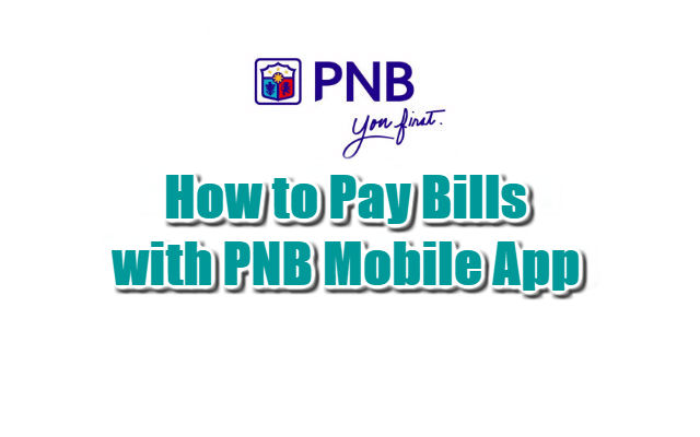 How to Pay Bills with PNB Mobile App