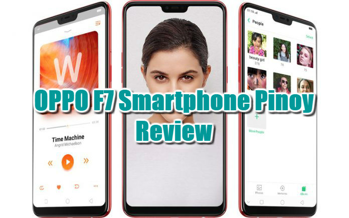 OPPO F7 Smartphone Pinoy Review