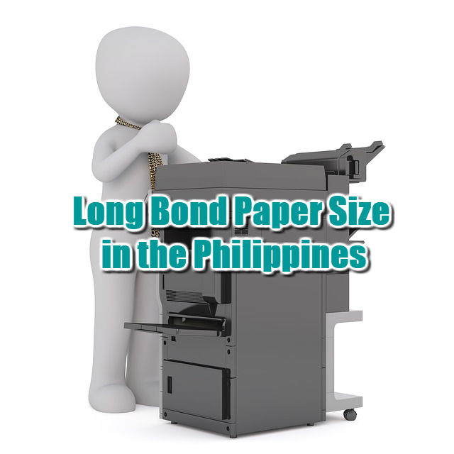 Long Bond Paper Size in the Philippines