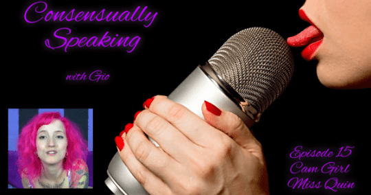 Ep. 15 – Miss Quinn – Consensually Speaking with Gio