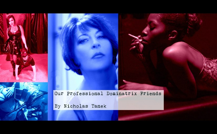 Our Professional Dominatrix Friends by Nicholas Tanek