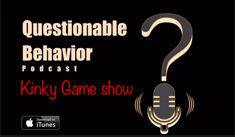 S3 Ep1: The Kinky Game Show episode of The Questionable Behavior Podcast