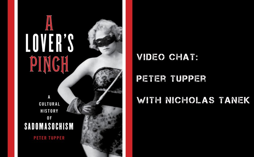 VIDEO CHAT: Peter Tupper (author) w/ Nicholas Tanek