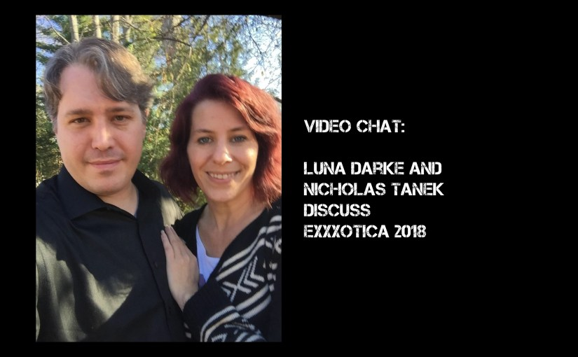 VIDEO CHAT: Luna Darke & Nicholas Tanek discuss EXXXotica, sex toys, and more!