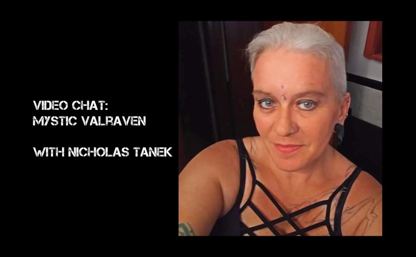 VIDEO CHAT:  Mystic Valraven with Nicholas Tanek