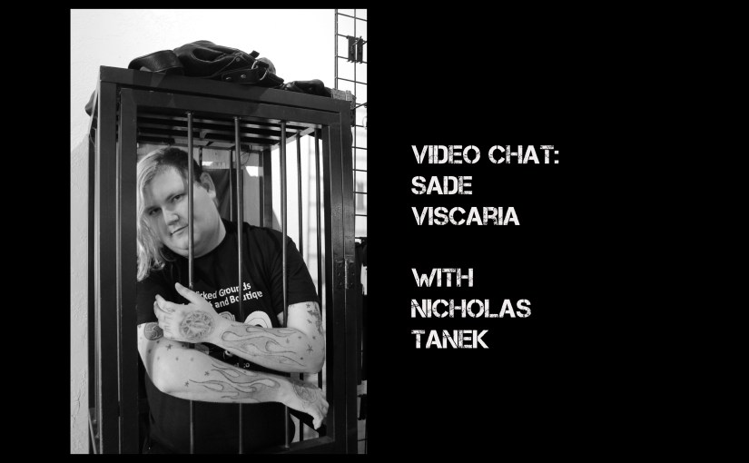 VIDEO CHAT: Sade Viscaria (PART 2) with Nicholas Tanek