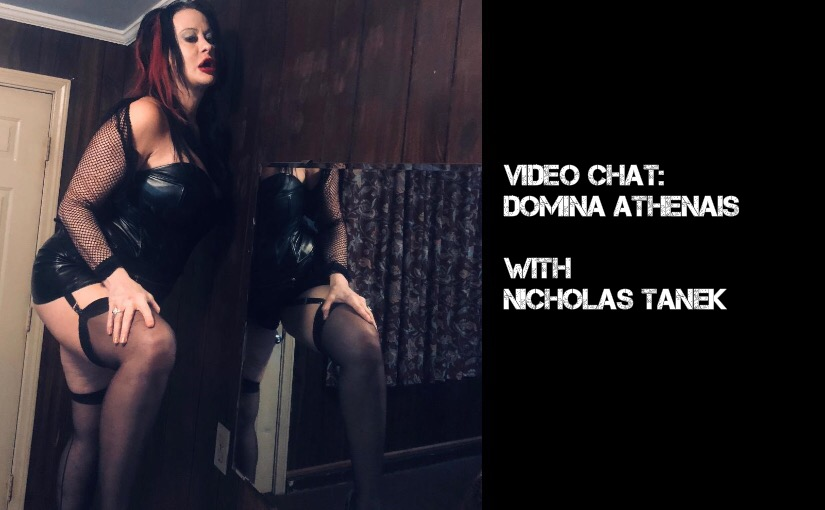 VIDEO CHAT: Domina Athenais with Nicholas Tanek