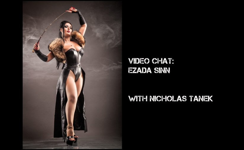 VIDEO CHAT: Ezada Sinn with Nicholas Tanek