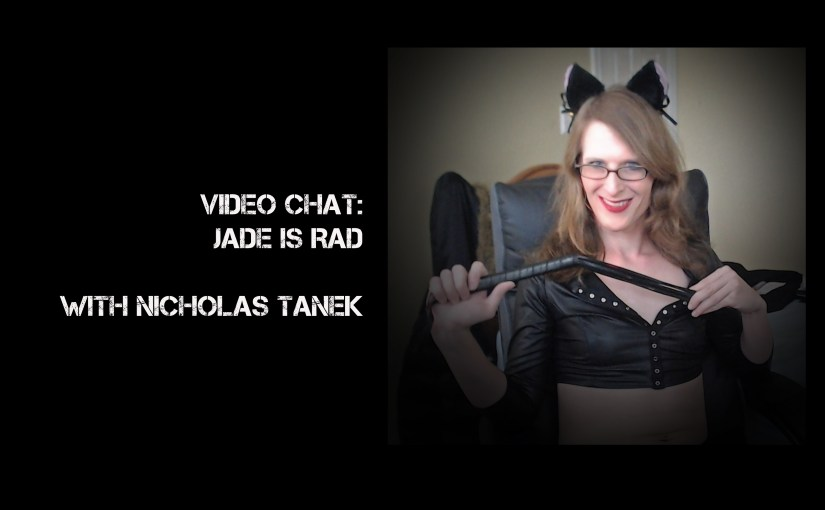 VIDEO CHAT: Jade Is Rad with Nicholas Tanek