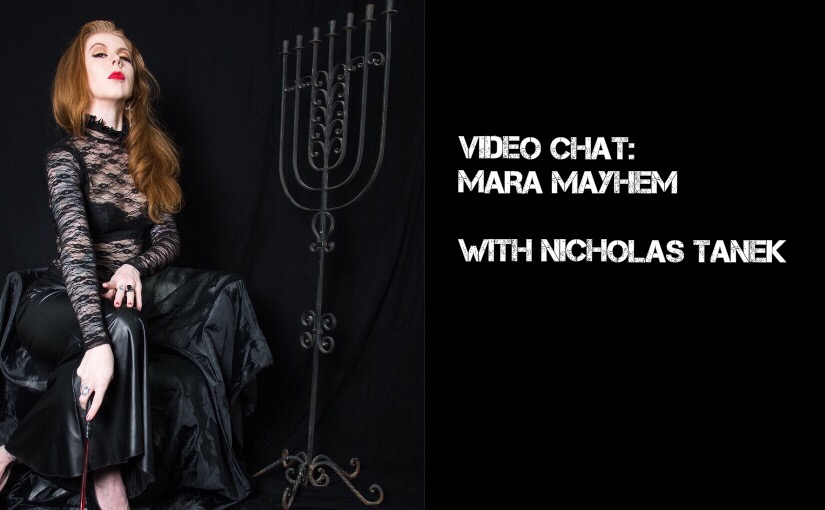 VIDEO CHAT: Mara Mayhem with Nicholas Tanek