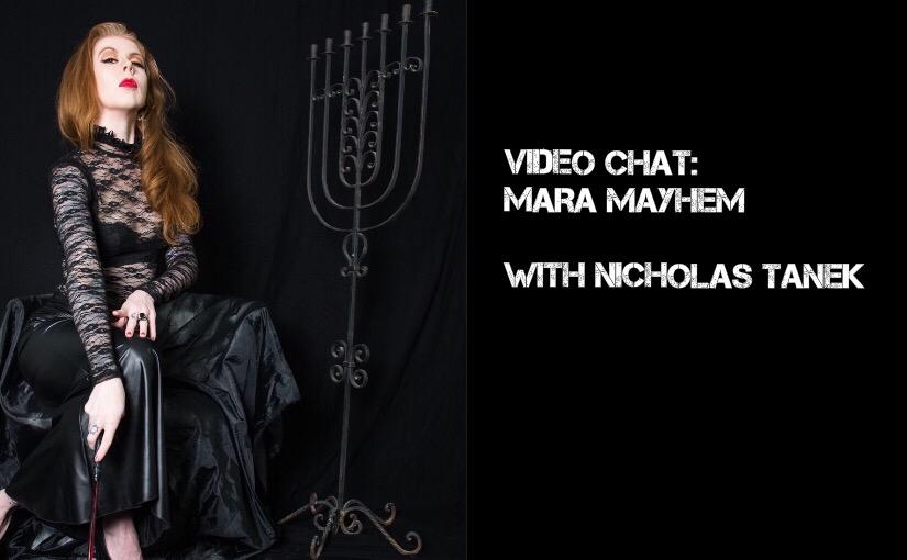 VIDEO CHAT: Mara Mayhem with Nicholas Tanek