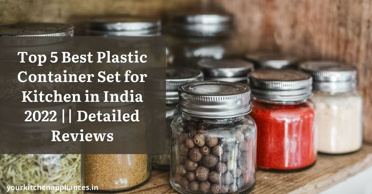 Best Plastic Container Set for Kitchen In India