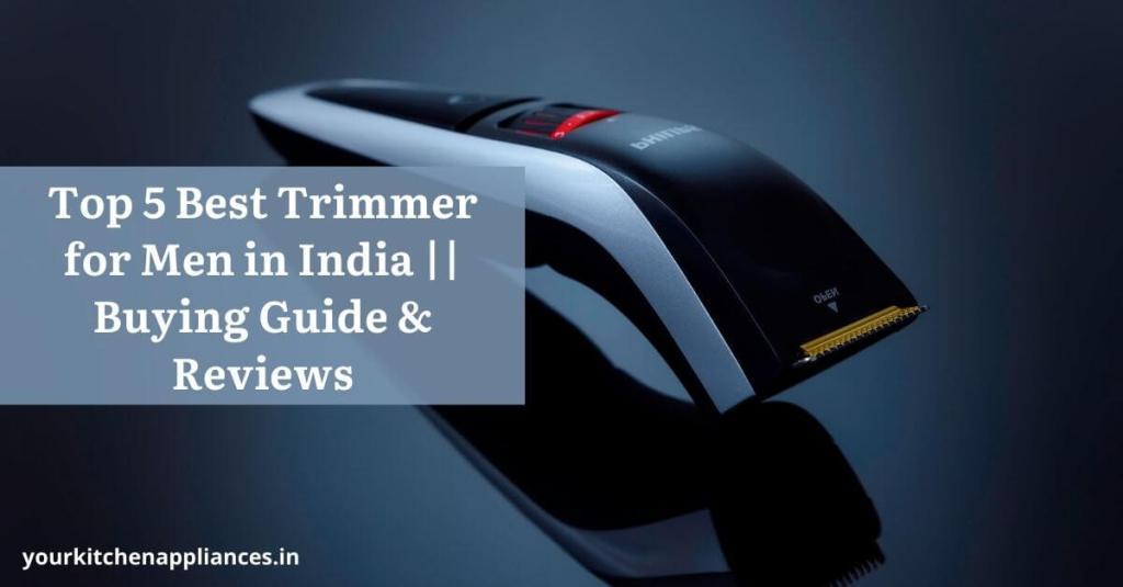 Best Trimmer for Men in India