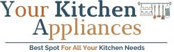 Your Kitchen Appliances