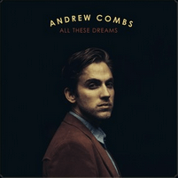Andrew Combs – All These Dreams