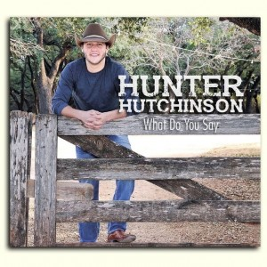Hunter Hutchinson – What Do You Say