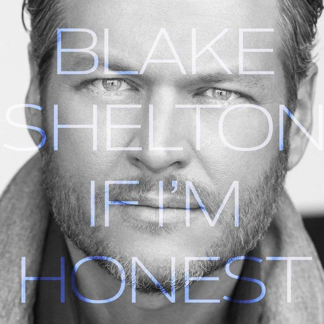 Blake Shelton – If I'm Honest