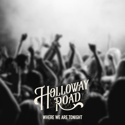 Holloway Road To Release New Single 'Where We Are Tonight'