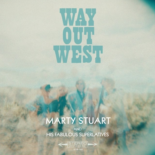 REVIEW: Marty Stuart And His Fabulous Superlatives – 'Way Out West'