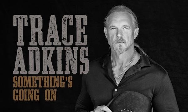 REVIEW: Trace Adkins – 'Something's Going On'