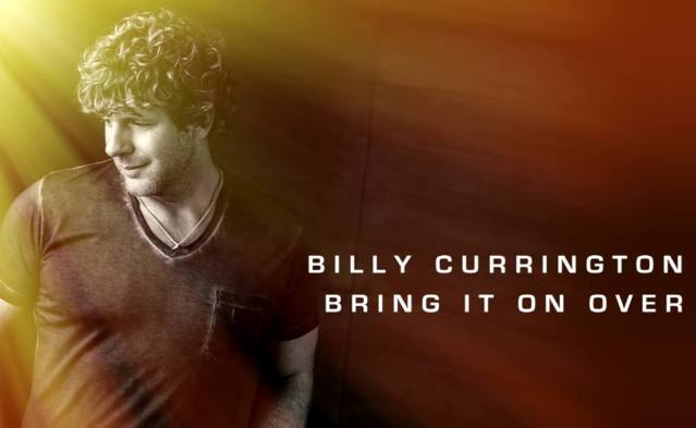 SINGLE REVIEW: Billy Currington – 'Bring It On Over'