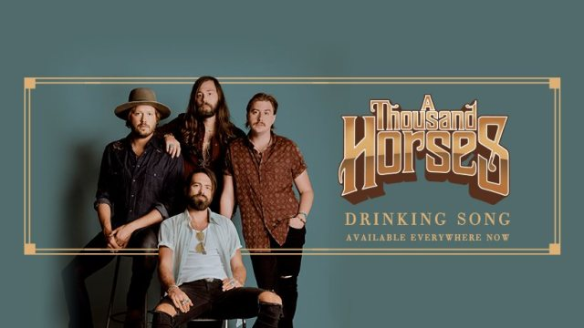 A Thousand Horses Release 'Drinking Song'