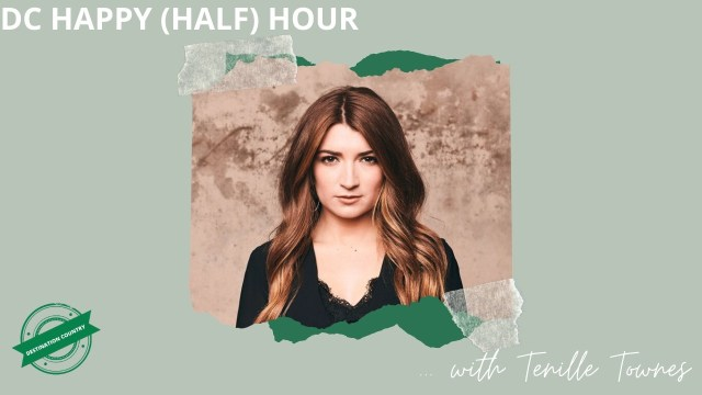 Destination Country 'Happy (Half) Hour' // Tenille Townes