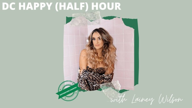 Destination Country 'Happy (Half) Hour' // Lainey Wilson