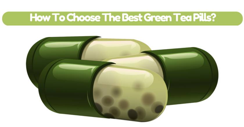 How-To-Choose-The-Best-Green-Tea-Pills