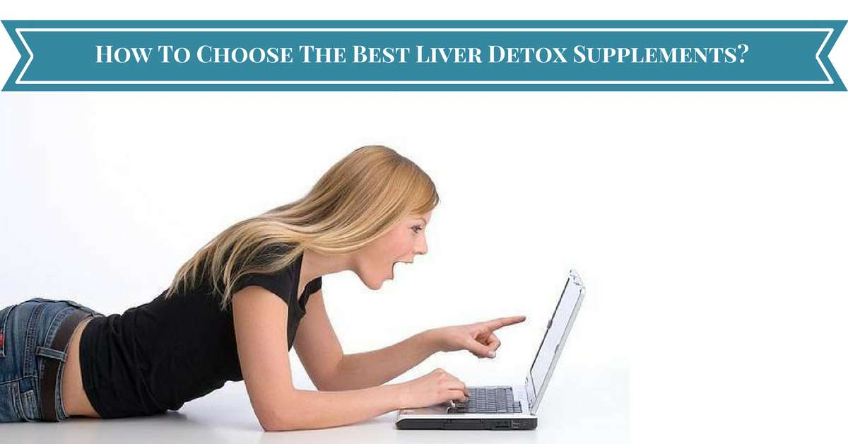 How-To-Choose-The-Best-Liver-Detox-Supplements-?