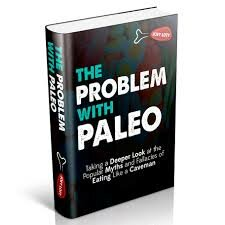 The Problem With Paleo – A Book Review Of A Horrible Book