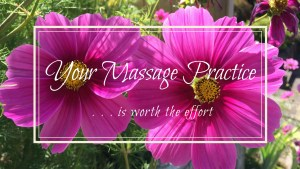 your massage practice is worth the effort