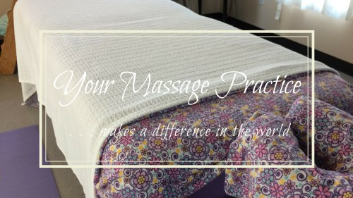 your massage practice makes a difference in the world