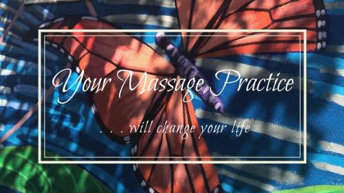 your massage practice will change your life