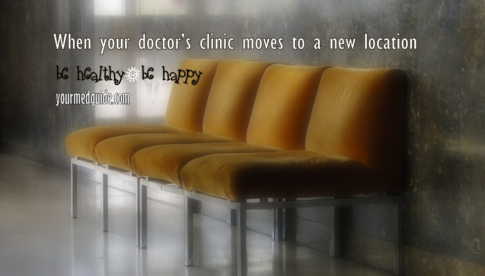When your doctor's clinic moves to a new location