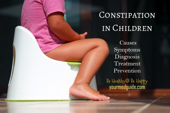Constipation in children- Causes, Symptoms, Diagnosis, Treatment and Prevention